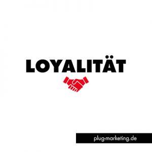 Loyalität als Grundvoraussetzung